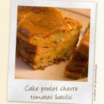 Cake  poulet-chèvre-tomates-basilic