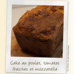 Cake au poulet, tomates fraiches et mozzarella