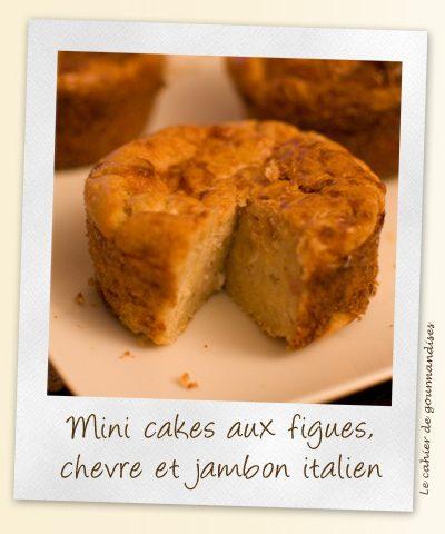 Mini-cakes aux figues, chèvre et jambon italien
