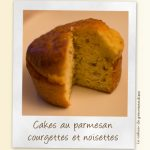 Petits Cakes Parmesan, Courgettes & Noisettes