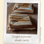 Croque monsieur dinde curry