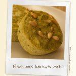 Flans aux haricots verts