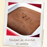 Léger fondant au chocolat et nutella