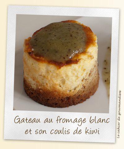 Gâteau au fromage blanc coulis de kiwi