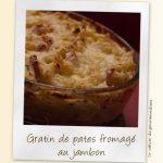 Gratin de pâtes Fromages Jambon