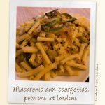 Macaronis aux courgettes, poivrons vert et lardons