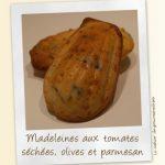 Madeleines parmesan, olives  et tomates séchées