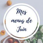 Mes menus du mois de juin