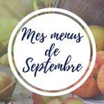 Mes menus du mois de septembre