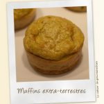 Muffins extraterrestres (jeu Interblogs n°8)