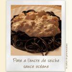 Pâtes à l'encre de seiche à la sauce océane (jeu Interblogs #5)