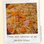 Spaguettis aux carottes et au jambon blanc