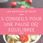 5 conseils pour une pause déjeuner équilibrée