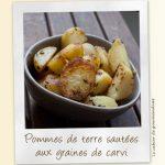 Pommes de terre sautés au carvi