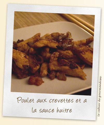 Poulet aux crevettes et à la sauce huitre