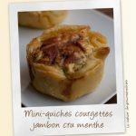 Mini-quiches courgette jambon cru et menthe
