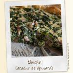 Quiche lardons et épinards
