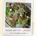 Salade aux noix, parmesan et jambon cru