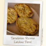 Tartelettes ricotta / lardons / persil